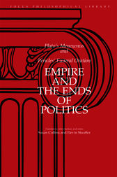 Empire and the Ends of Politics by Plato;  Susan Collins;  Devin Stauffer; Thucydides