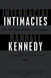 Interracial Intimacies by Randall Kennedy