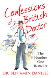 Confessions of a British Doctor (The Confessions Series) by Benjamin Daniels