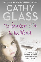 The Saddest Girl in the World by Cathy Glass