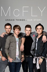 McFly - Unsaid Things...Our Story by Danny Jones