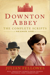 Downton Abbey: Series 1 Scripts (Official) by Julian Fellowes