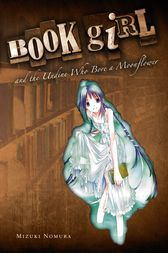 Book Girl and the Undine Who Bore a Moonflower by Mizuki Nomura