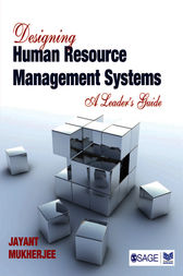 Designing Human Resource Management Systems by Jayant Mukherjee