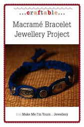 Macrame Bracelet Jewellery Project
