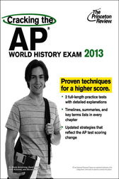 Cracking the AP World History Exam, 2013 Edition by Princeton Review