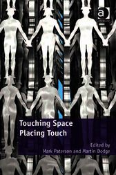 Touching Space, Placing Touch by Mark Paterson