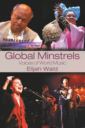 Global Minstrels by Elijah Wald
