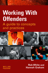 Working With Offenders by Rob White