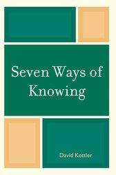 Seven Ways of Knowing by David Kottler