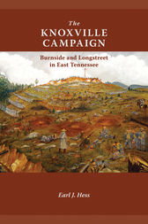 The Knoxville Campaign by Earl J. Hess