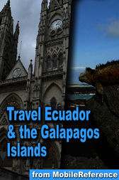 Travel Ecuador & the Galapagos Islands by MobileReference