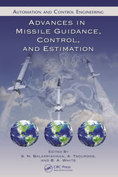 Advances in Missile Guidance, Control, and Estimation by S.N. Balakrishnan