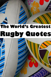 The World's Greatest Rugby Quotes by Crombie Jardine