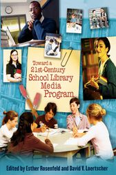 Toward a 21st-Century School Library Media Program by Esther Rosenfeld