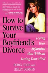 How to Survive Your Boyfriend's Divorce by Robyn Todd