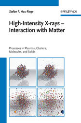 High-Intensity X-rays - Interaction with Matter by Stefan P. Hau-Riege