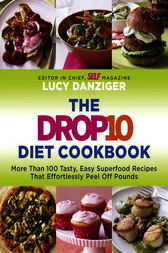 The Drop 10 Diet Cookbook by Lucy Danziger