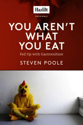 You Aren't What You Eat by Steven Poole