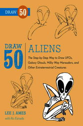 Draw 50 Aliens by Lee J. Ames