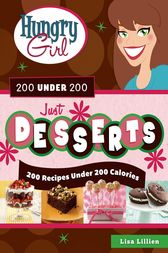 Hungry Girl 200 Under 200 Just Desserts by Lisa Lillien