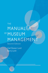 The Manual of Museum Management by Gail Dexter Lord