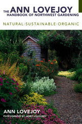 The Ann Lovejoy Handbook of Northwest Gardening by Ann Lovejoy