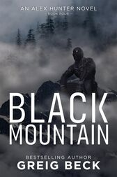Black Mountain: Alex Hunter 4 by Greig Beck
