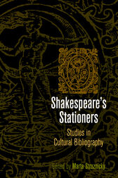 Shakespeare's Stationers by Marta Straznicky