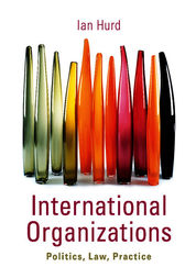 International Organizations by Ian Hurd