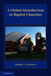 A Global Introduction to Baptist Churches by Robert E. Johnson