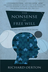 The Nonsense of Free Will by Richard Oerton