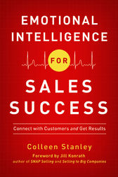 Emotional Intelligence for Sales Success by Colleen Stanley