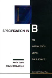 SPECIFICATION IN B by Kevin Lano