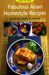 Fabulous Asian Homestyle Recipes by Periplus Editors