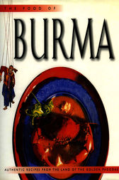 The Food of Burma by Claudia Saw Lwin