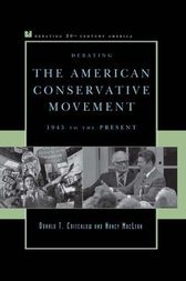Debating the American Conservative Movement by Donald T. Critchlow