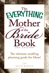 The Everything Mother of the Bride Book by Katie Martin
