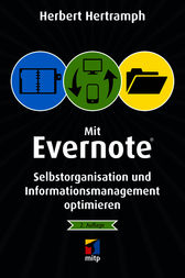 Mit Evernote Selbstorganisation und Informationsmanagement optimieren by Herbert Hertramph