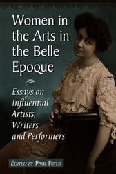 Women in the Arts in the Belle Epoque by Paul Fryer