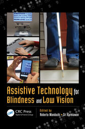 Assistive Technology for Blindness and Low Vision by Roberto Manduchi