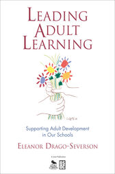 Leading Adult Learning by Eleanor (Ellie) Drago-Severson