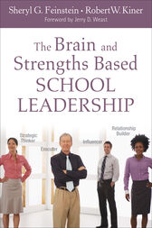 The Brain and Strengths Based School Leadership by Sheryl G. Feinstein