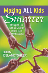Making ALL Kids Smarter by John P. DeLandtsheer
