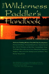 The Wilderness Paddler's Handbook by Alan S. Kesselheim