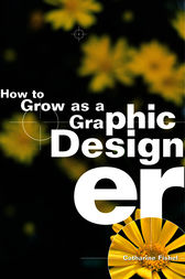 How to Grow as a Graphic Designer by Catharine Fishel