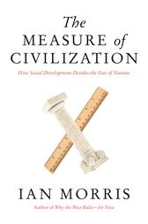 The Measure of Civilization by Ian Morris