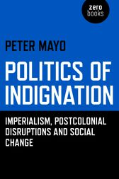 Politics of Indignation by Peter Mayo
