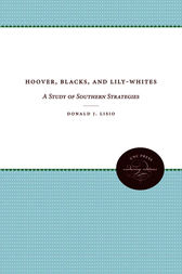 Hoover, Blacks, and Lily-Whites by Donald J. Lisio