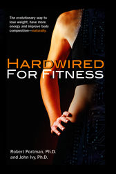 Hardwired for Fitness by Robert Portman